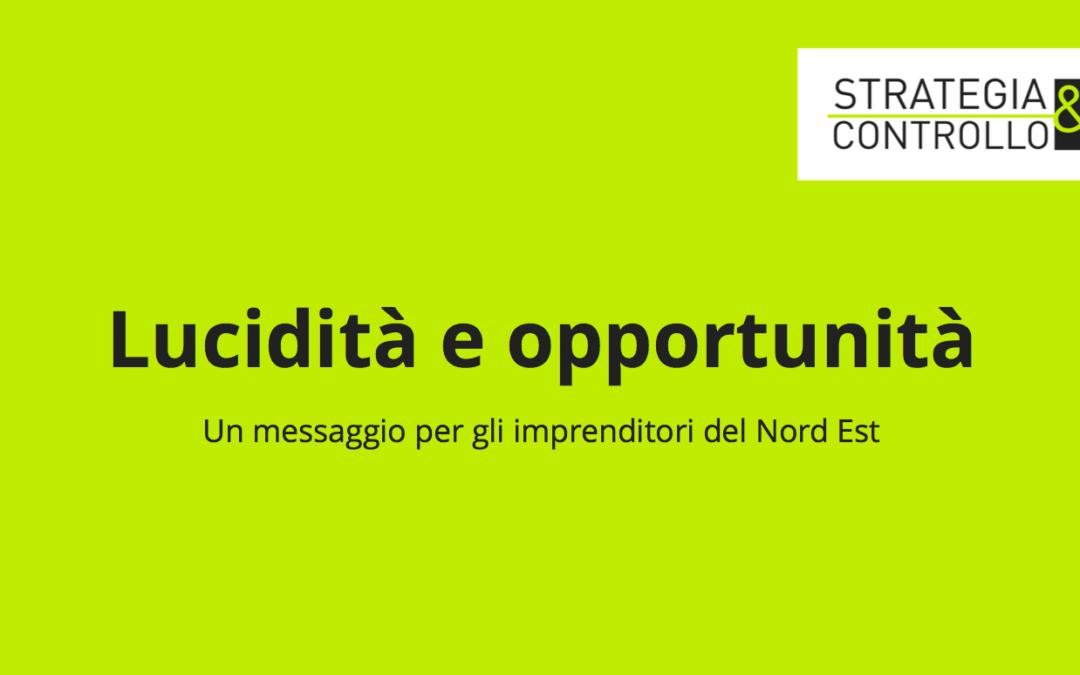 Lucidità e opportunità – Un messaggio per gli imprenditori a capo di PMI nelle regioni del Nord-Est